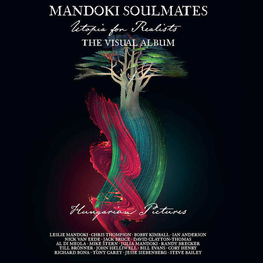 Mandoki Soulmates - Utopia for Realists - The Visual Album